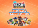 Ultimate Rescue: Pups Save a Swamp Monster