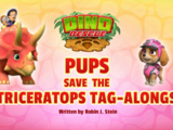 Dino Rescue: Pups Save the Triceratops Tag-Alongs