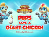Mighty Pups, Super Paws: Pups Save a Giant Chicken