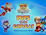 Mighty Pups, Charged Up: Pups vs. the Copycat