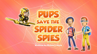 Pups Save the Spider Spies (HQ)