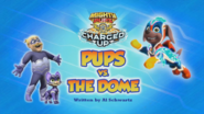 Mighty Pups, Charged Up- Pups vs. the Dome (HQ)