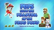 Pups Save the Phantom of the Frog Pond (temp)