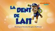 PAW Patrol La Pat' Patrouille La Dent de lait