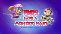 PAW Patrol Monkey-naut Title Card