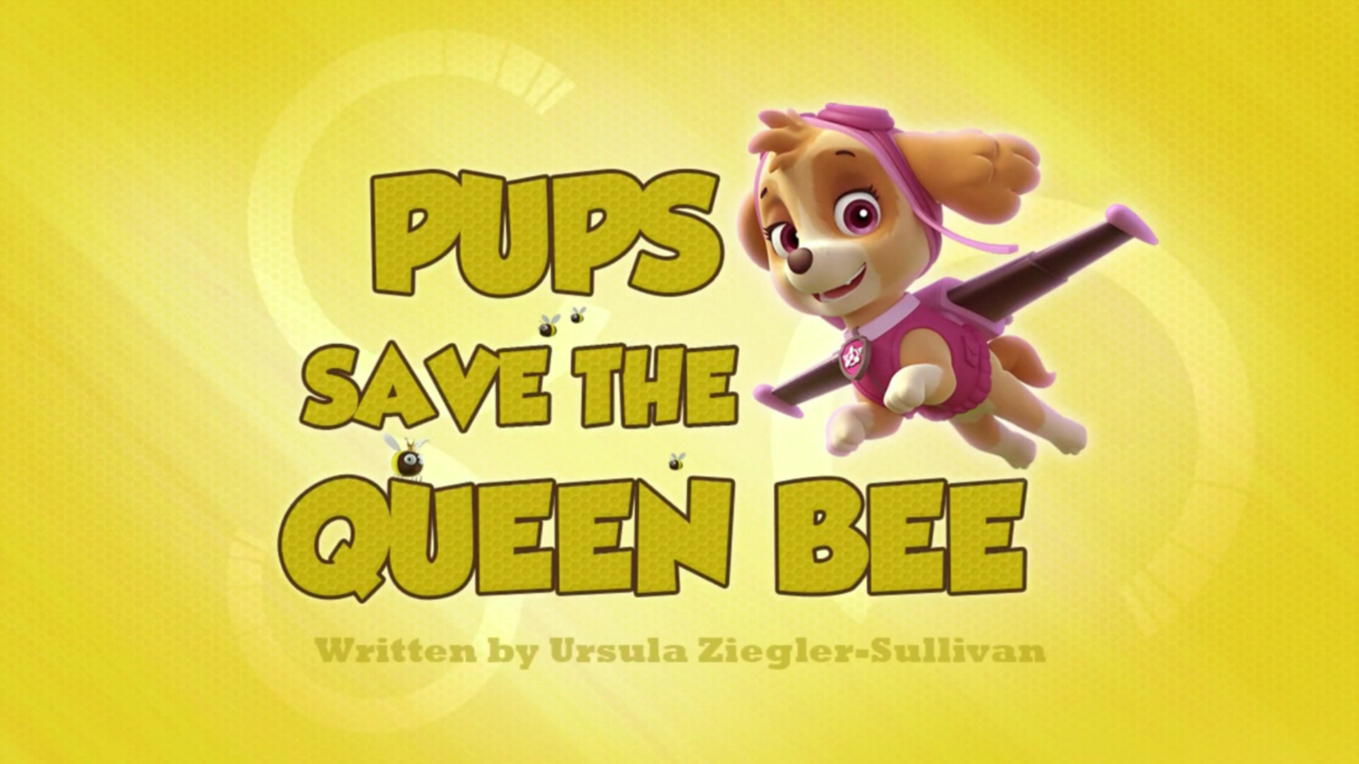 Pups Save the Queen Bee   PAW Patrol Wiki   FANDOM powered by Wikia