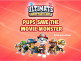 Ultimate Rescue: Pups Save the Movie Monster