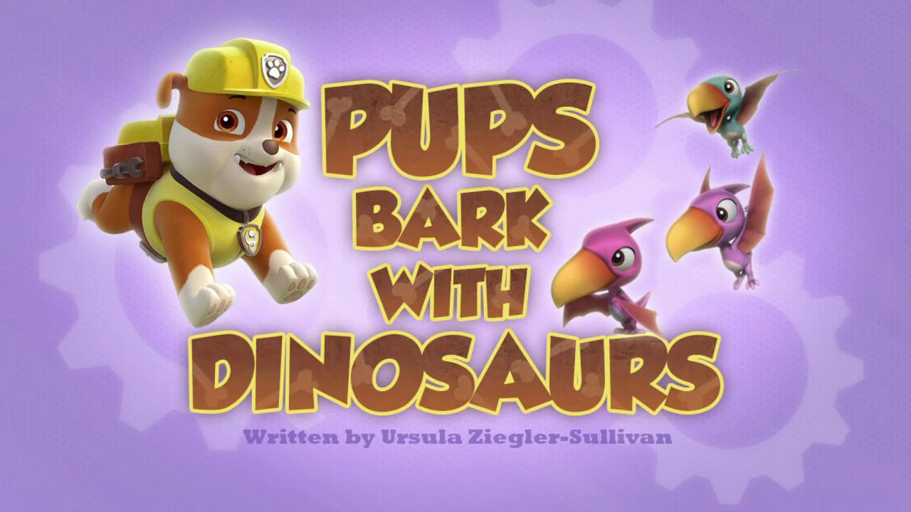 Pups Bark With Dinosaurs Paw Patrol Wiki Fandom Powered By Wikia