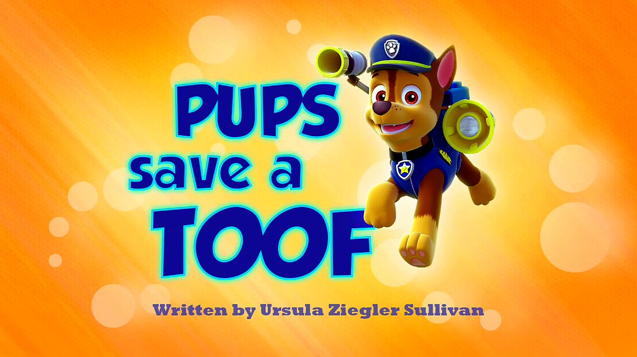 Pups Save A Toof Paw Patrol Wiki Fandom Powered By Wikia