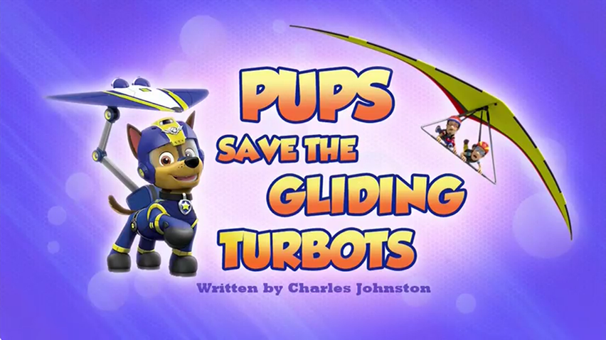 Pups Save The Gliding Turbots Paw Patrol Wiki Fandom