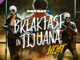 Breakfast in Tijuana Heist