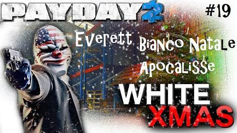 Payday 2 ITA SUB ENG 19 Death Wish - White Christmas