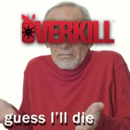 OverkillGuessIllDie