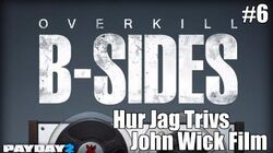 Payday 2 B-Sides Hur Jag Trivs (From the John Wick Short Film)