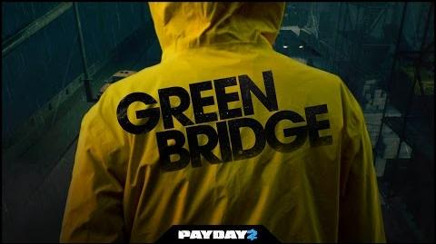 PAYDAY 2 Green Bridge Trailer
