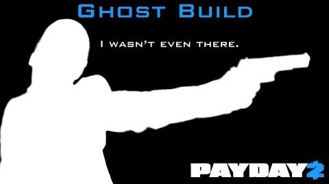 Payday 2 - Ghost Build