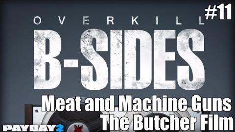 Payday 2 B-Sides Meat and the Machine Guns (From the Butcher Short Film)