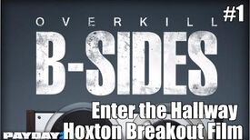 Payday 2 B-Sides Enter The Hallway (From the Hoxton Breakout Short Film)