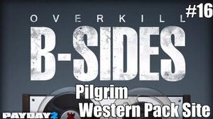 Payday 2 B-Sides Pilgrim (From the Western Pack Trailer)