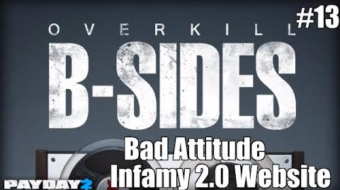 Payday 2 B-Sides Bad Attitude (From the Infamy 2.0 Website)