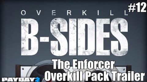 Payday 2 B-Sides The Enforcer (From the Overkill Pack Trailer)