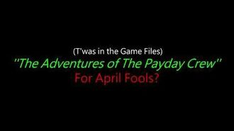 Payday 2 - It's Payday (LEAKED - April Fools 2018) w Lyrics