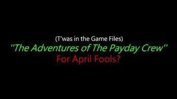 Payday 2 - It's Payday (LEAKED - April Fools 2018) w Lyrics
