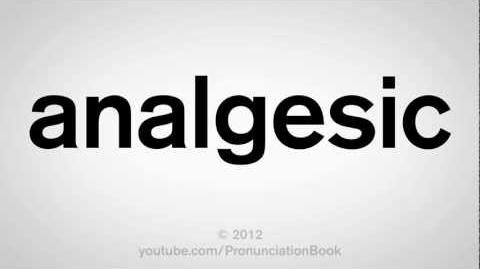 How to Pronounce Analgesic