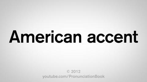 How to Pronounce American Accent