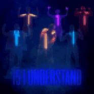 Iunderstand