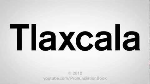 How to Pronounce Tlaxcala