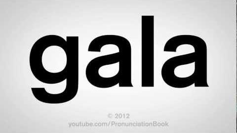 How to Pronounce Gala