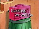 A Sledding We Will Go