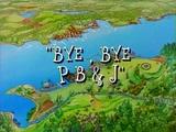 Bye, Bye PB&J
