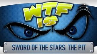 ► WTF Is... - Sword of the Stars The Pit ?