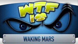 ► WTF Is... - Waking Mars ?