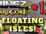 MineZ HC 2! - Part 12 (THE FLOATING ISLE!)