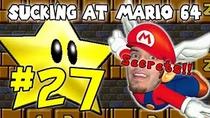 SuckingAtSuperMario64Part27
