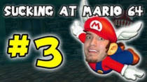 SuckingAtSuperMario64Part3