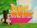 TheresNoTimeForLoveCB-titlecard.png