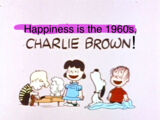 Happiness is the 1960's, Charlie Brown!