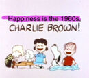 Charles Schulz's Happiness is the 1960s, Charlie Brown!