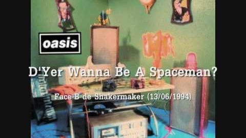 Oasis - D'Yer Wanna Be A Spaceman?