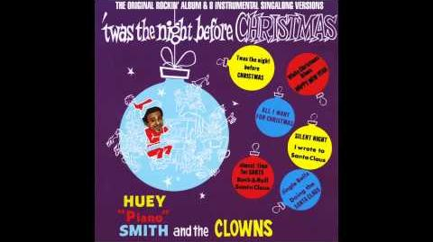 "'Twas The Night Before Christmas - Huey ""Piano"" Smith and the Clowns"
