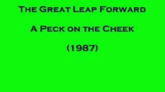 The Great Leap Forward - A Peck on the Cheek