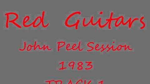 """Red Guitars - John Peel session 6 Aug 83 """"Paris France"""""""