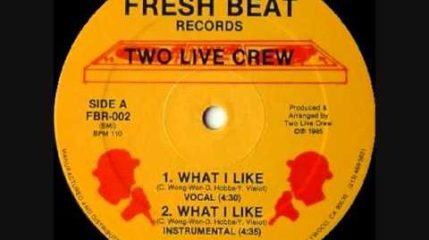 The 2 Live Crew - What I Like