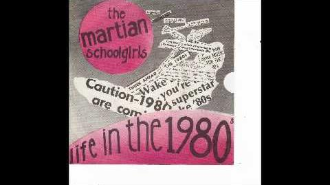 The Martian Schoolgirls - Life in the 1980s