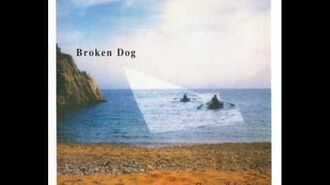 Broken Dog - They Were Real