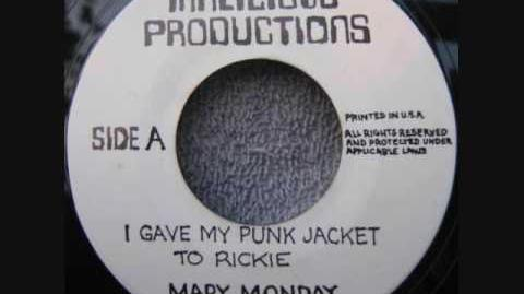 Mary Monday - I Gave My Punk Jacket To Rickie